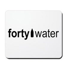 Forty Water Mousepad