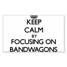 Keep Calm by focusing on Bandwagons Decal