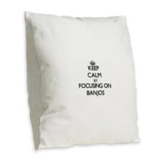 Keep Calm by focusing on Banjo Burlap Throw Pillow