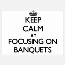 Keep Calm by focusing on Banquets Invitations