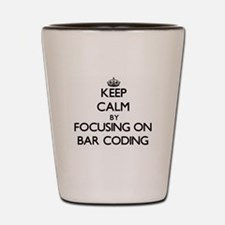 Keep Calm by focusing on Bar Coding Shot Glass