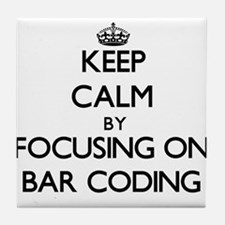 Keep Calm by focusing on Bar Coding Tile Coaster