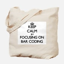 Keep Calm by focusing on Bar Coding Tote Bag