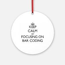 Keep Calm by focusing on Bar Codi Ornament (Round)