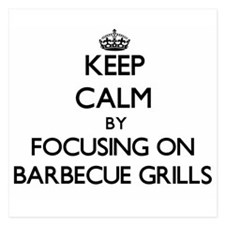 Keep Calm by focusing on Barbecue Gril Invitations