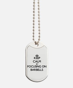 Keep Calm by focusing on Barbells Dog Tags