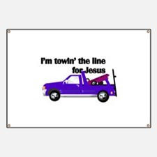 I'm Towin' The Line For Jesus Banner