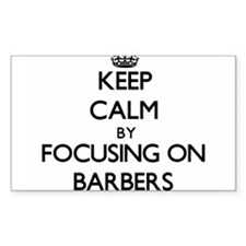 Keep Calm by focusing on Barbers Decal