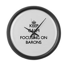 Keep Calm by focusing on Barons Large Wall Clock