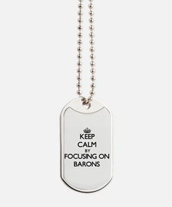Keep Calm by focusing on Barons Dog Tags