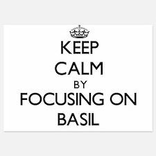 Keep Calm by focusing on Basil Invitations