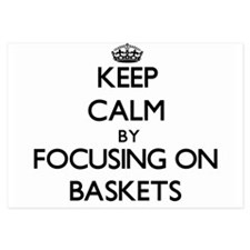Keep Calm by focusing on Baskets Invitations