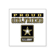 "Proud Girlfriend U.S. Army Square Sticker 3"" x 3"""