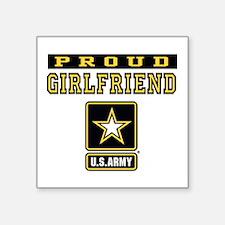 "Proud Girlfriend U.S. Army Square Sticker 3"" x 3"""