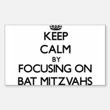 Keep Calm by focusing on Bat Mitzvahs Decal