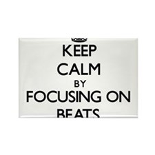 Keep Calm by focusing on Beats Magnets