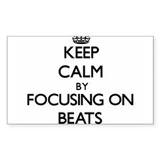 Keep Calm by focusing on Beats Decal