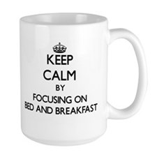 Keep Calm by focusing on Bed And Breakfast Mugs