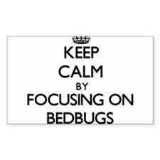 Keep Calm by focusing on Bedbugs Decal