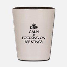 Keep Calm by focusing on Bee Stings Shot Glass
