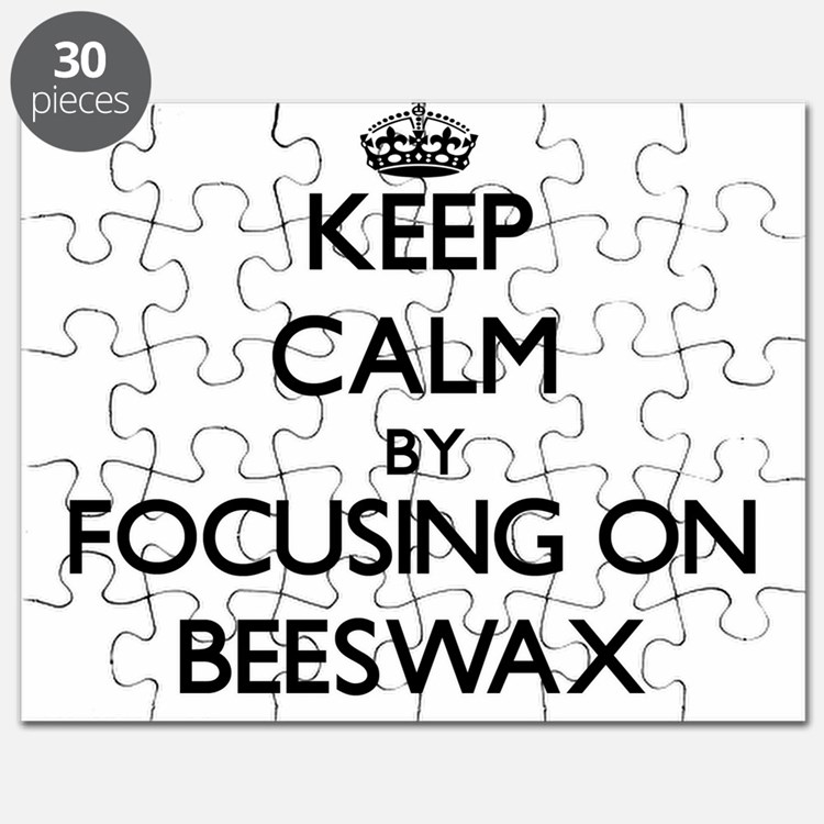 Keep Calm by focusing on Beeswax Puzzle