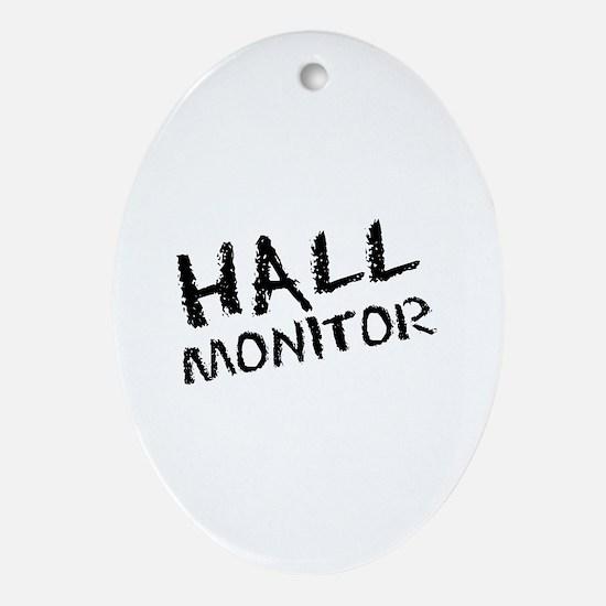 Hall Monitor Funny School Oval Ornament