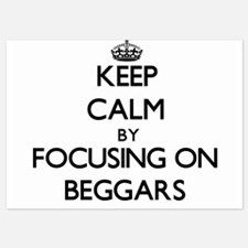 Keep Calm by focusing on Beggars Invitations