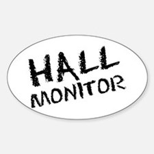Hall Monitor Funny School Oval Decal