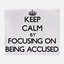 Keep Calm by focusing on Being Accus Throw Blanket