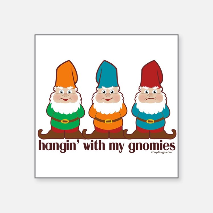 Gnome In Garden: Hanging With My Gnomies Stickers