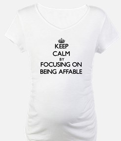 Keep Calm by focusing on Being A Shirt