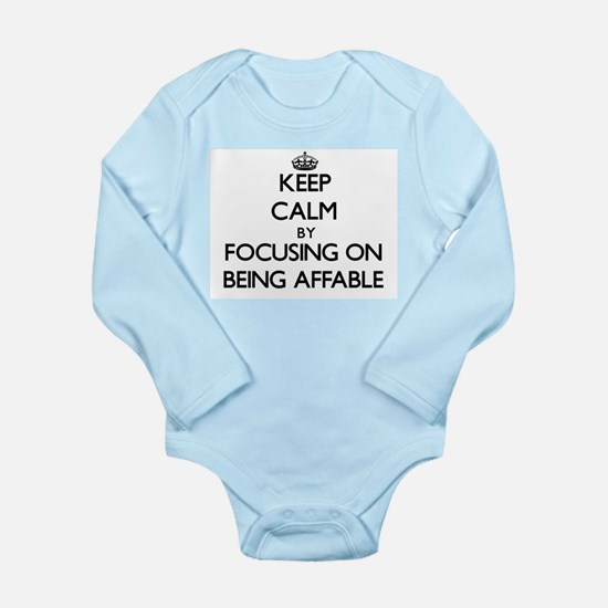 Keep Calm by focusing on Being Affable Body Suit