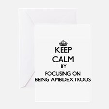 Keep Calm by focusing on Being Ambi Greeting Cards
