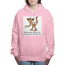 Monkey See monkey Do Women's Hooded Sweatshirt