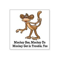 Monkey See monkey Do Sticker