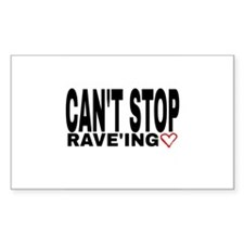 can't stop rave'ing Decal