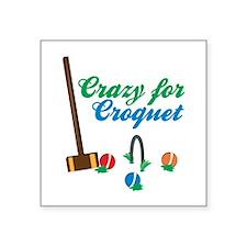 Crazy For Croquet Sticker