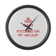 Keep Calm by focusing on My Vacuu Large Wall Clock