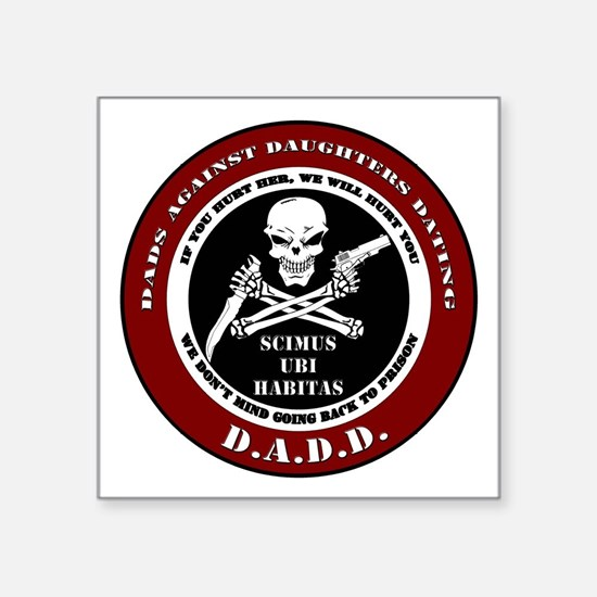 Dads Against Daughters Dating Sticker 3 x 3