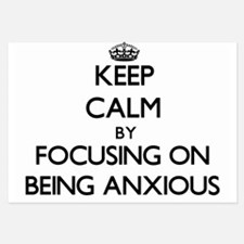 Keep Calm by focusing on Being Anxious Invitations