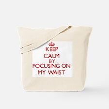 Keep Calm by focusing on My Waist Tote Bag