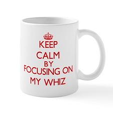Keep Calm by focusing on My Whiz Mugs
