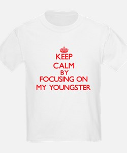 Keep Calm by focusing on My Youngster T-Shirt