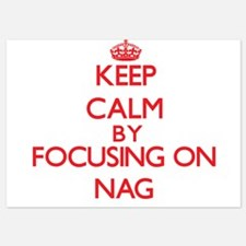 Keep Calm by focusing on Nag Invitations
