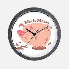 Life Is Messy Wall Clock