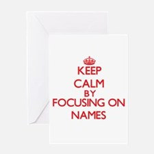 Keep Calm by focusing on Names Greeting Cards