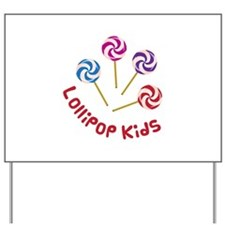 Lollipop Kids Yard Sign