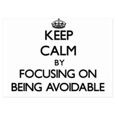Keep Calm by focusing on Being Avoidab Invitations