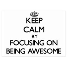 Keep Calm by focusing on Being Awesome Invitations