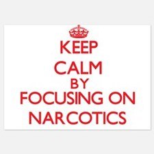 Keep Calm by focusing on Narcotics Invitations